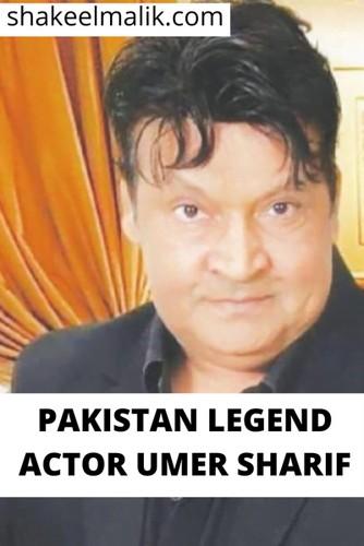Pakistani legend actor Umer Sharif left the world